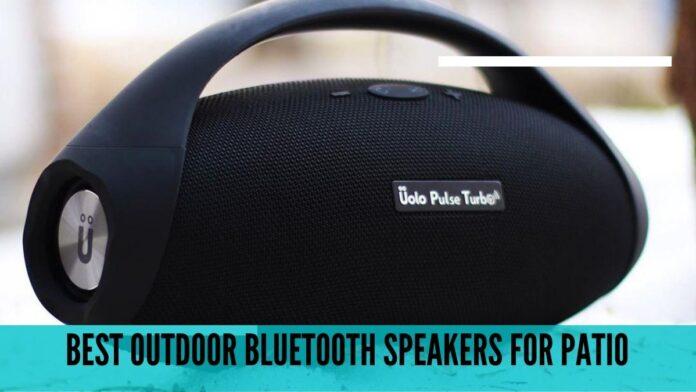 best outdoor Bluetooth speaker for patio