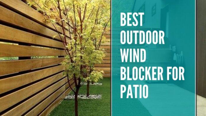 best outdoor wind blocker