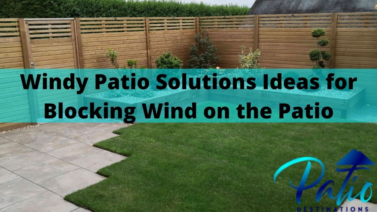 7 windy patio solutions idea on how to